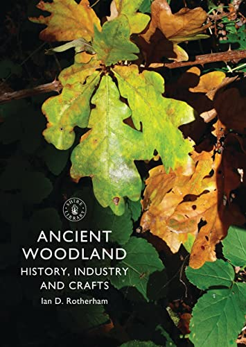 9780747811657: Ancient Woodland: History, Industry and Crafts (Shire Library)