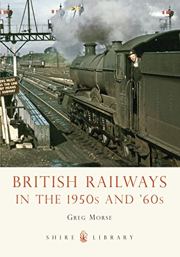 9780747811688: British Railways in the 1950s and '60s (Shire Library)