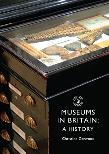 History of Museums in Britain: Garwood, Christine