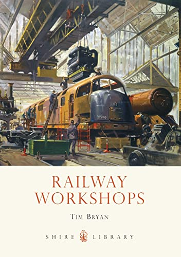 9780747812012: Railway Workshops (Shire Library)