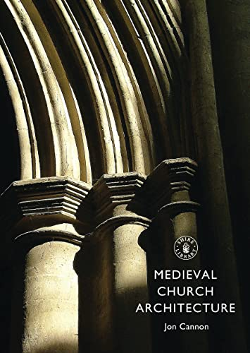 9780747812128: Medieval Church Architecture (Shire Library)