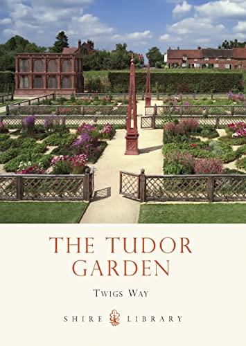 9780747812142: The Tudor Garden: 1485-1603