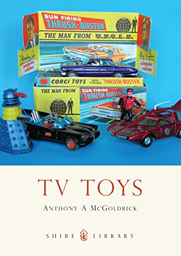 9780747812173: TV Toys (Shire Library)