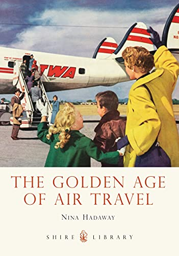 9780747812234: The Golden Age of Air Travel (Shire Library)