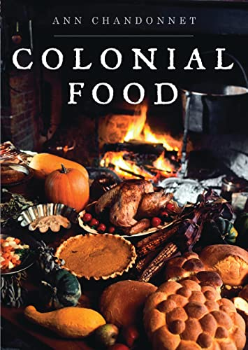 9780747812401: Colonial Food (Shire Library USA)