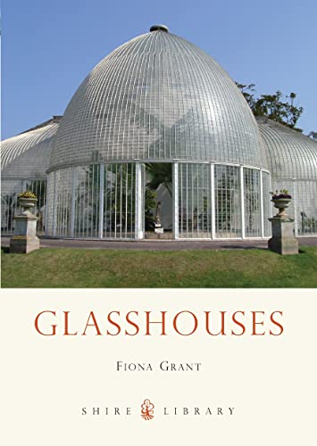 9780747812463: Glasshouses (Shire Library)
