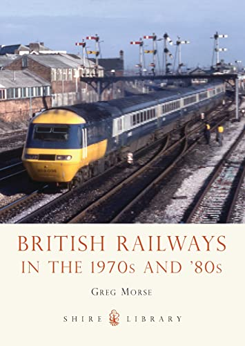 9780747812517: British Railways in the 1970s and '80s (Shire Library)