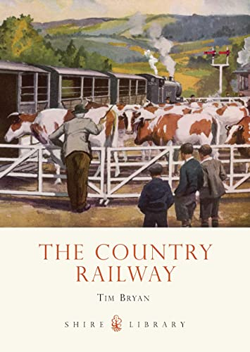 9780747812548: The Country Railway (Shire Library)