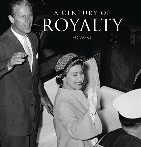 Century of Royalty: Ed West,