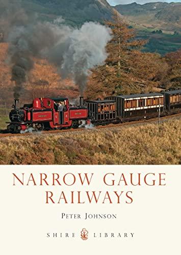 9780747812975: Narrow Gauge Railways (Shire Library)