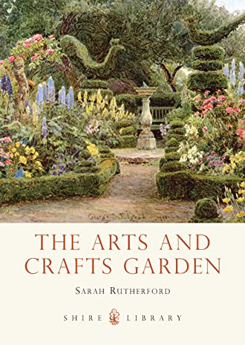9780747812982: The Arts and Crafts Garden (Shire Library)