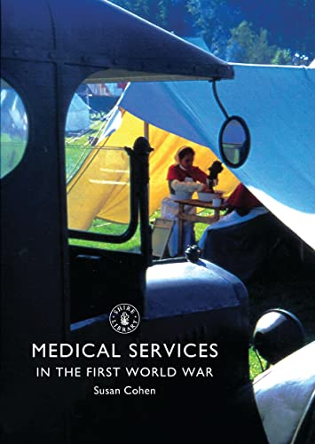 9780747813699: Medical Services in the First World War (Shire Library)
