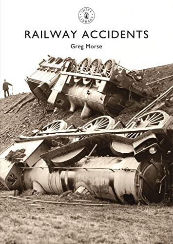 9780747813712: Railway Accidents (Shire Library)