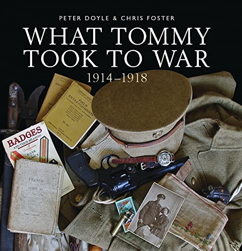 9780747814030: What Tommy Took to War, 1914-1918 (Shire General)