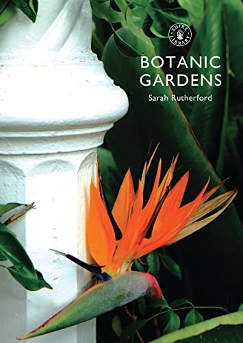 9780747814443: Botanic Gardens (Shire Library)
