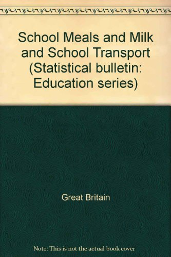 9780748008667: School Meals and Milk and School Transport (Statistical bulletin: Education series)