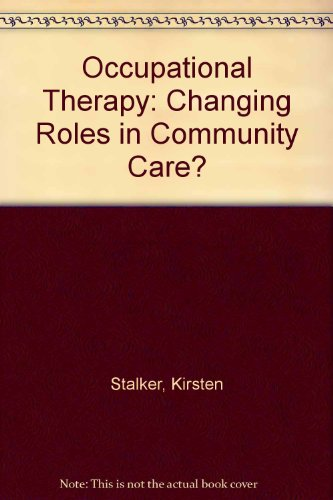 9780748031092: Occupational Therapy: Changing Roles in Community Care?