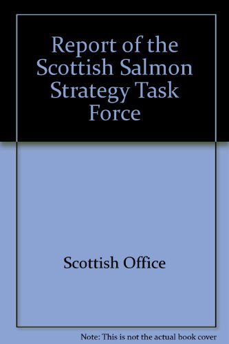 REPORT OF THE SCOTTISH SALMON STRATEGY TASK: McLay (Dr. Anne)