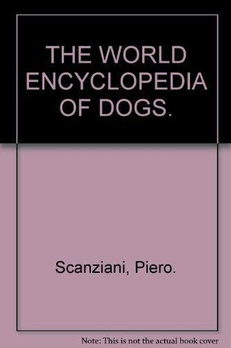 9780748100675: THE WORLD ENCYCLOPEDIA OF DOGS.