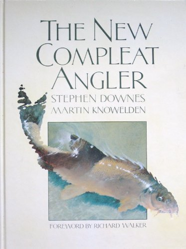New Compleat Angler: Downes, Stephen