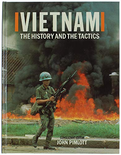 9780748101108: Vietnam the history and the Tactics