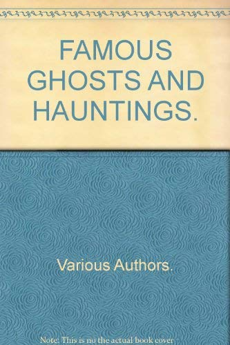 FAMOUS GHOSTS AND HAUNTINGS: Various