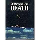 9780748102228: Survival of Death: Theories About the Nature of the Afterlife (The Unexplained)