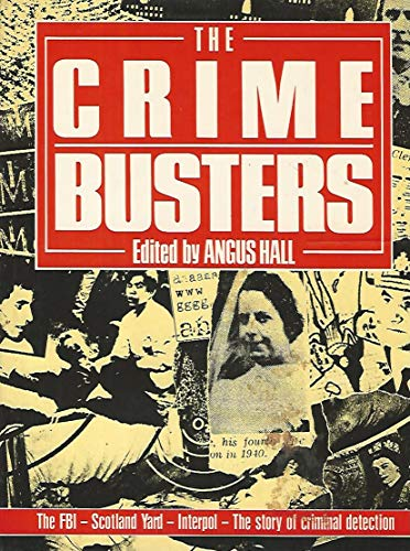 9780748102266: The Crime Busters. The FBI - Scotland Yard - Interpol - The Story of Criminal Detection