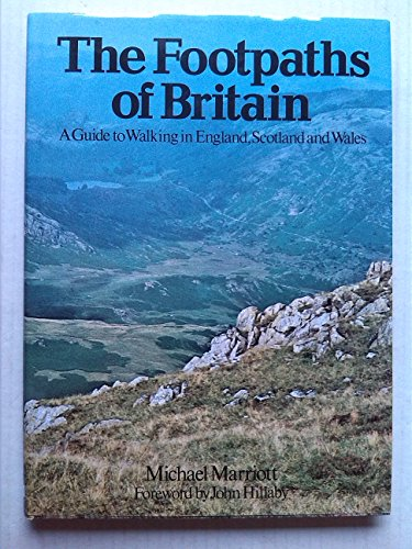 The Footpaths of Britain: A Guide to: MICHAEL MARRIOT: FOREWORD