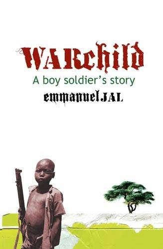 9780748111312: War Child: A Boy Soldier's Story