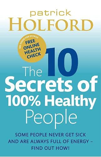 9780748114979: The 10 Secrets of 100% Healthy People