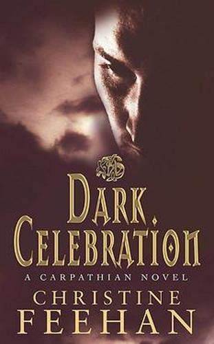 9780748116768: Dark Celebration ('Dark' Carpathian Series)