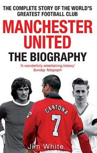 9780748123322: Manchester United: The Biography