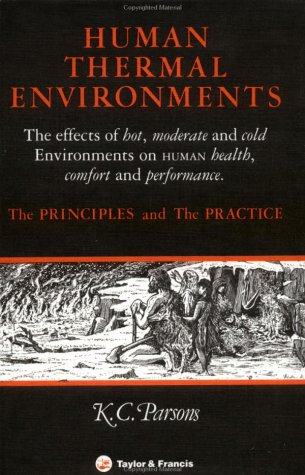 Human Thermal Environments: The Effects Of Hot,: Parsons, Ken
