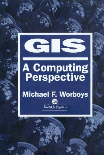9780748400652: GIS : A Computer Science Perspective