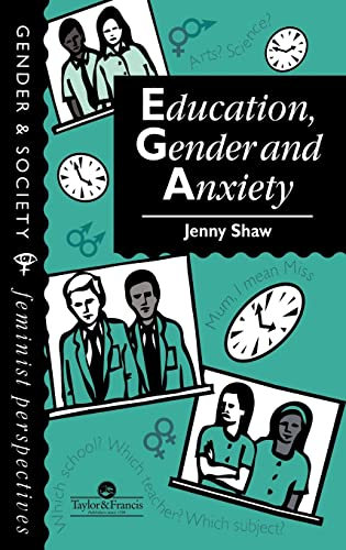 9780748401017: Education, Gender And Anxiety (Gender & Society)