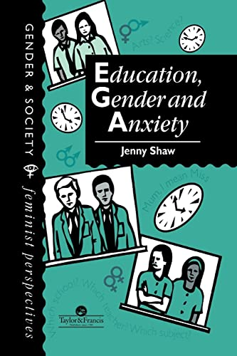 9780748401024: Education, Gender And Anxiety (Gender & Society)