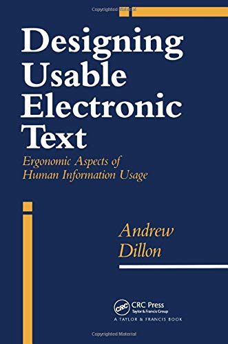 9780748401130: Designing Usable Electronic Text: Ergonomic Aspects Of Human Information Usage