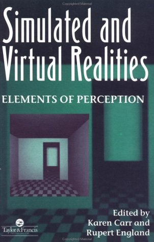9780748401284: Simulated And Virtual Realities: Elements Of Perception
