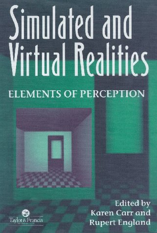 9780748401291: Simulated And Virtual Realities: Elements of Perception