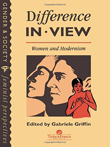Difference In View: Women And Modernism (Gender & Society Feminist Perspectives): G. Griffin