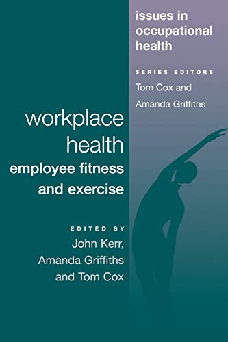 9780748401437: Workplace Health: Employee Fitness And Exercise (Issues in Occupational Health)