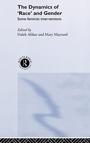 9780748402113: The Dynamics Of Race And Gender: Some Feminist Interventions (Feminist Perspectives on the Past and Present)