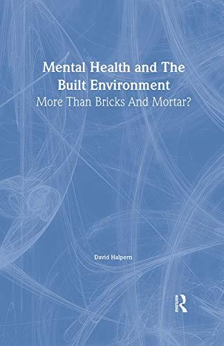 9780748402359: Mental Health and The Built Environment: More Than Bricks And Mortar?