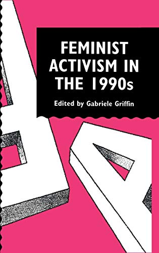 9780748402892: Feminist Activism in the 1990s (Gender and Society : Feminist Perspectives on the Past and Present)