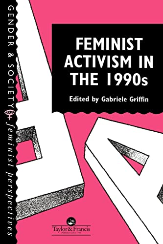 9780748402908: Feminist Activism in the 1990s: Gender & Society (Feminist Perspectives on the Past and Present)