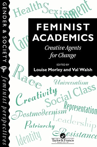 9780748403004: Feminist Academics: Creative Agents For Change (Gender and Society)