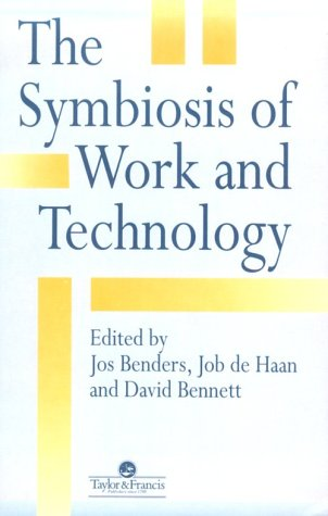 The Symbiosis Of Work And Technology: CRC Press