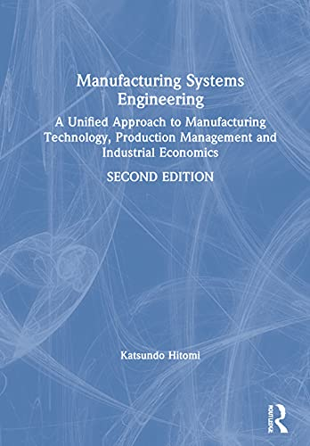 9780748403240: Manufacturing Systems Engineering: A Unified Approach to Manufacturing Technology, Production Management and Industrial Economics