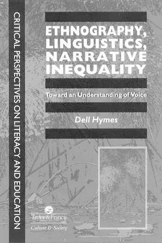 9780748403486: Ethnography, Linguistics, Narrative Inequality: Toward An Understanding Of voice (Critical Perspectives on Literacy and Education)